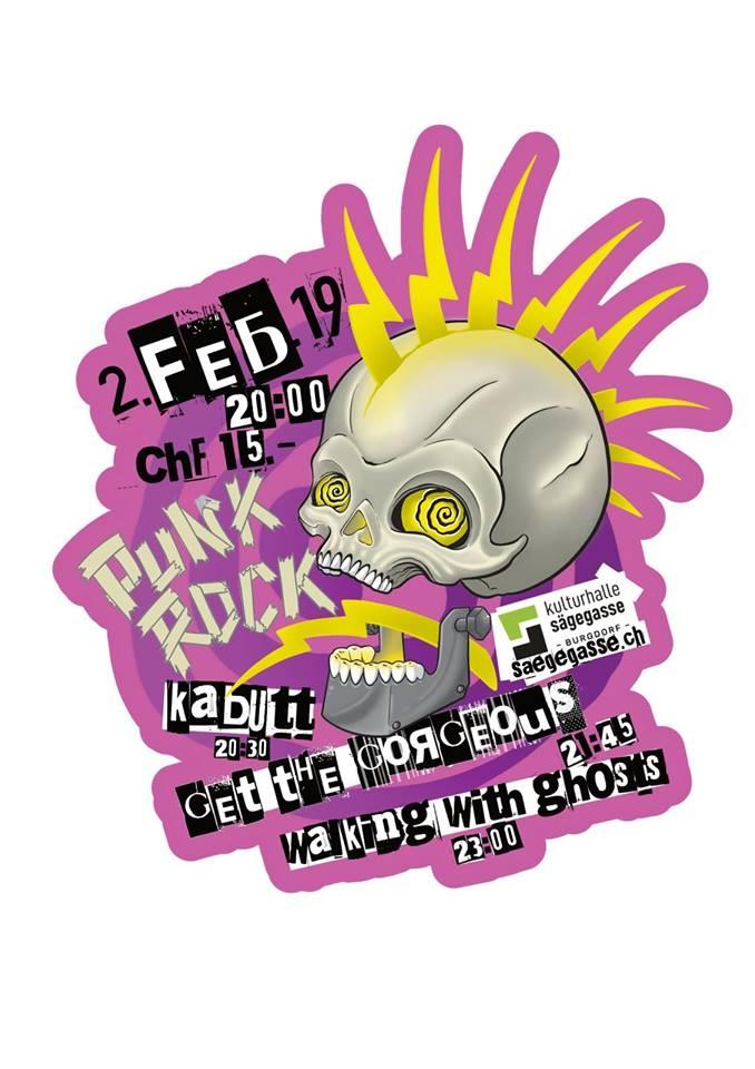 Punk Rock Kulturhalle Sägegasse mit Walking With Ghosts, Get The Gorgeous & KaButt