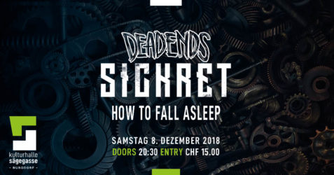 Konzert Kulturhalle Sägegasse mit Sickret, Deadends, How To Fall Asleep